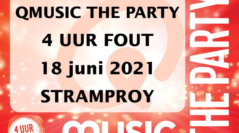 QMUSIC THE PARTY – 4 UUR FOUT  verzet naar 2021